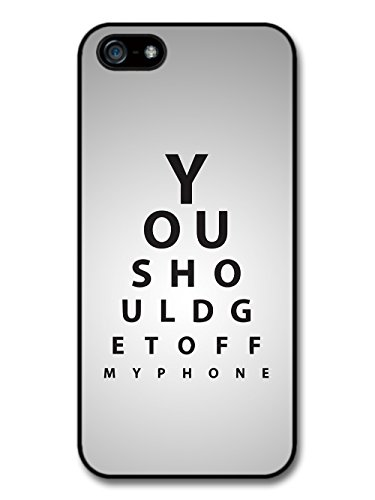 Funny Rude Get Off My Phone Optician Eye Test coque pour iPhone 5 5S