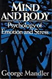 Mind and Body : Psychology of Emotion and Stress, Mandler, George, 0393953467