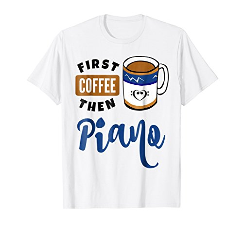 First Coffee Then Piano Music Lover Double Bass Clef Heart T-Shirt