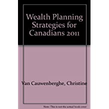 Wealth Planning Strategies for Canadians 2011 by Christine Van Cauwenberghe (2010-08-30)