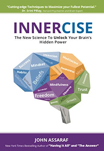 INNERCISE : The New Science to Unlock Your Brain's Hidden Power