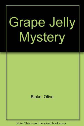 Grape Jelly Mystery -
