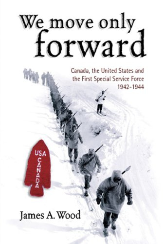 We Move Only Forward: Canada, The United States, and The First Special Service Force, 1942-1944