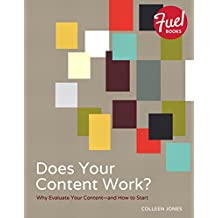Does Your Content Work?: Why Evaluate Your Content and How to Start (Fuel)
