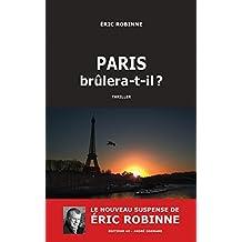 Paris brûlera-t-il ? (French Edition)