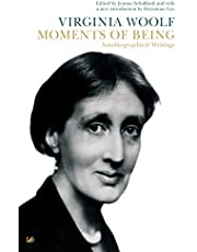 Moments of Being: Autobiographical Writings of Virginia Woolf