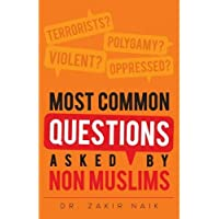 Most Common Questions Asked By Non Muslims by Zakir Naik - Paperback