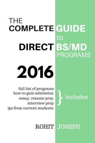 The Complete Guide to Direct BS/MD Programs: Understanding and Preparing for Combined BS/MD Programs