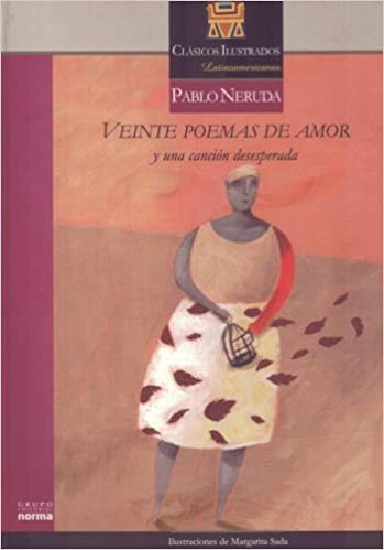 Veinte Poemas de Amor: Y una Cancion Desesperada Mexican Authors: Amazon.es: Pablo Neruda, Margarita Sada: Libros