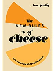 The New Rules of Cheese: A Freewheeling and Informative Guide