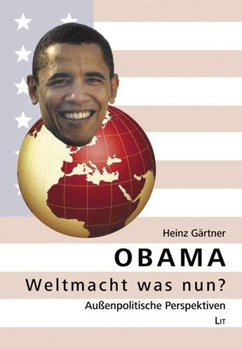 Obama - Weltmacht was nun?: Außenpolitische Perspektiven