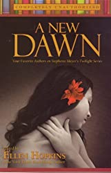 A New Dawn: Your Favorite Authors on Stephenie Meyers Twilight Series -- 2008 publication