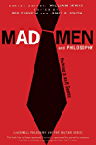 Mad Men and Philosophy.: Nothing Is as It Seems (The Blackwell Philosophy and Pop Culture Series Book 20)