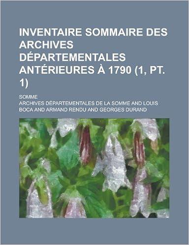 Book Inventaire Sommaire Des Archives Departementales Anterieures a 1790; Somme (1, PT. 1 )