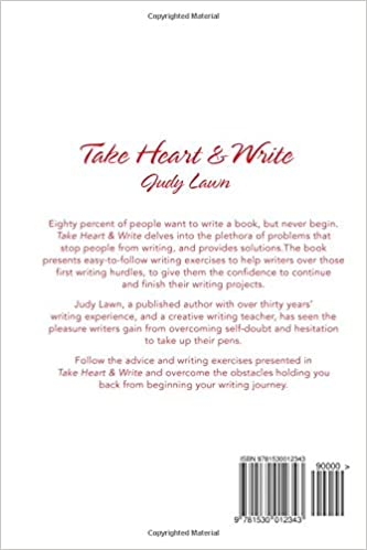 Take Heart And Write: How To Pluck Up Courage and Put Pen To Paper ...