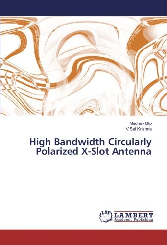 High Bandwidth Circularly Polarized X-Slot Antenna