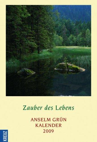 Zauber des Lebens. Anselm Grün Kalender 2009