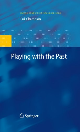 Download Playing with the Past (Human-Computer Interaction Series) Pdf