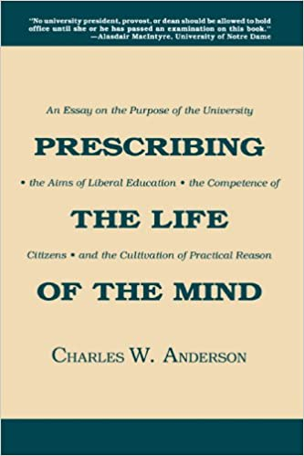 Prescribing The Life Of The Mind An Essay On The Purpose Of The  Prescribing The Life Of The Mind An Essay On The Purpose Of The  University The Aims Of Liberal Education The Competence Of Citizens And  The Cultivation  Good Science Essay Topics also Argumentative Essay High School  Cover Letter Writing Service Uk