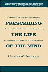 Prescribing the Life of the Mind: An Essay on the Purpose