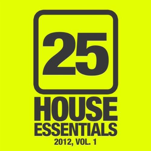 25 House Essentials 2012, Vol. 1