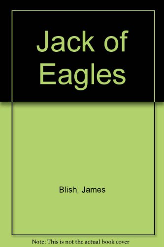 james blish jack of eagles - 1