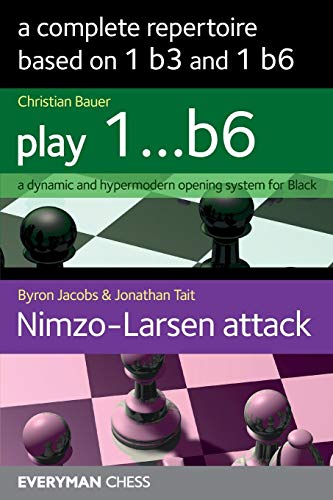 A Complete Repertoire Based On 1 B3 And 1 B6 - Christian Bauer, Byron Jacobs, Jonathan Tait