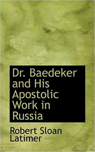 Amazon com: Dr  Baedeker and His Apostolic Work in Russia