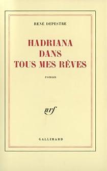 Hadriana dans tous mes rêves par Depestre