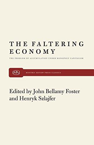 The Faltering Economy: The Problem of Accumulation Under Monopoly Capitalism: Amazon.es: Foster, John Bellamy, Szlajfer, Henryk: Libros en idiomas extranjeros