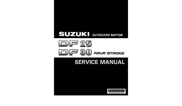 amazon com suzuki outboard df25 df30 four stroke repair service rh amazon com suzuki df 25 service manual DF- 21D Anti-Ship Ballistic Missile