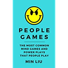 People Games: The Most Common Mind Games and Power Plays That People Play