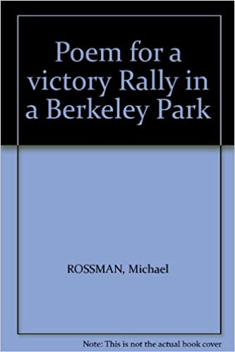 Poem For A Victory Rally In A Berkeley Park Michael Rossman