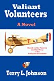 Valiant Volunteers, Terry L. Johnson, 1425999115
