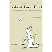 About Local Food: Four Conversations With Toronto Food Activists