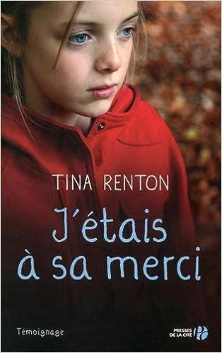 J'étais à sa merci - Tina Renton (2015)