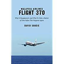 Malaysia Airlines Flight 370: Why It Disappeared―and Why It's Only a Matter of Time Before This Happens Again