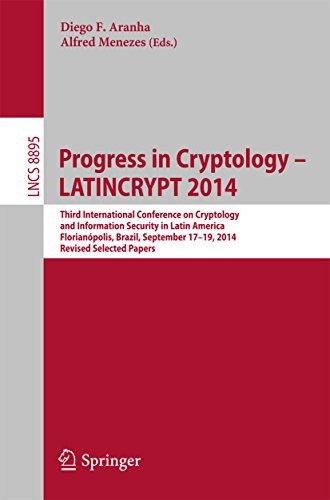 Progress in Cryptology – LATINCRYPT 2014: Third International Conference on Cryptology and Information Security in Latin America Florianópolis, Brazil, … Papers (Lecture Notes in Computer Science) Pdf