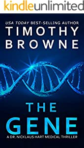 The Gene: A Medical Thriller (A Dr. Nicklaus Hart Medical Thriller Book 4)