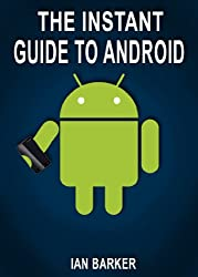 The Instant Guide to Android
