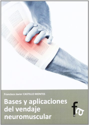 Bases y aplicaciones del vendaje neuromuscular / Basis and applications of Kinesio Taping