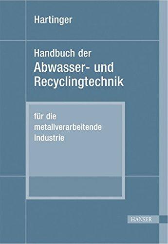 Handbuch der Abwasser- und Recyclingtechnik: für die metallverarbeitende Industrie (2. Auflage des zweibändigen Werkes
