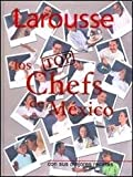 img - for TOP CHEFS DE MEXICO, LOS - LAROUSSE book / textbook / text book