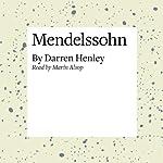 Mendelssohn | Darren Henley