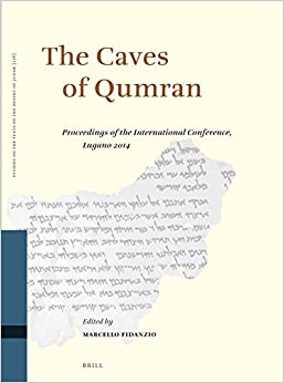 The Caves of Qumran (Studies of the Texts of the Desert of Judah)