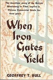 When Iron Gates Yield – tekijä: Geoffrey…