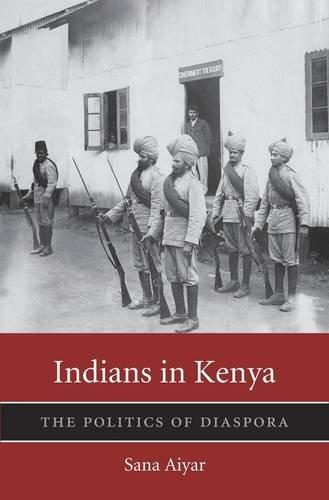 Search : Indians in Kenya: The Politics of Diaspora (Harvard Historical Studies)