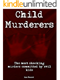 Child Murderers: The most shocking murders committed by evil kids