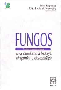 Fungos: Uma Introducao a Biologia, Bioquimica e ...