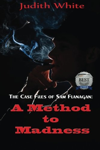 Download A Method to Madness: The Case Files of Sam Flanagan (Volume 1) pdf epub